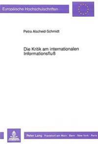 Die Kritik Am Internationalen Informationsfluss: Beurteilung Der Politischen Diskussion Anhand Wissenschaftlicher Untersuchungsergebnisse