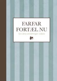 FARFAR, FORTÆL NU
