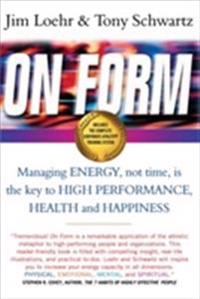 On form - managing energy, not time, is the key to high performance, health
