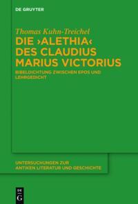 Die &quote;Alethia&quote; des Claudius Marius Victorius