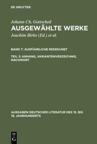 Ausfuhrliche Redekunst. Anhang, Variantenverzeichnis, Nachwort