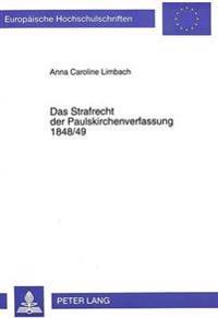 Das Strafrecht Der Paulskirchenverfassung 1848/49