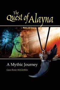 The Quest of Alayna: A Mythic Journey