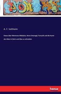 Etwas Uber Memnons Bildsaule, Neros Smaragd, Toreutik Und Die Kunst Der Alten in Stein Und Glas Zu Schneiden
