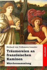 Traumereien an Franzosischen Kaminen: Marchensammlung