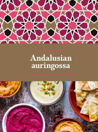 Andalusian auringossa : kulinaristiretkiä Jerezistä Jerusalemiin