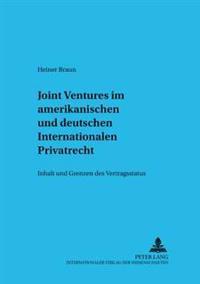 Joint Ventures Im Amerikanischen Und Deutschen Internationalen Privatrecht: Inhalt Und Grenzen Des Vertragsstatuts