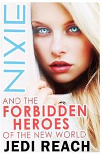 Nixie and the Forbidden Heroes of the New World