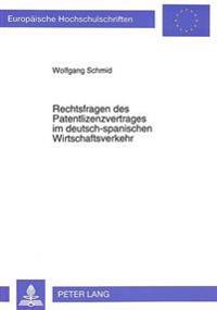 Rechtsfragen Des Patentlizenzvertrages Im Deutsch-Spanischen Wirtschaftsverkehr