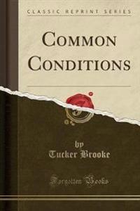 Common Conditions (Classic Reprint)