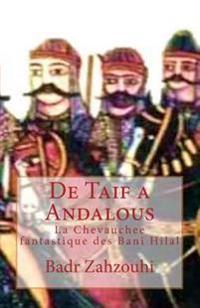de Taif a Andalous: La Chevauchee Fantastique Des Bani Hilal