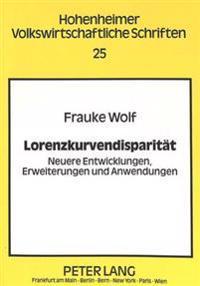 Lorenzkurvendisparitaet: Neuere Entwicklungen, Erweiterungen Und Anwendungen
