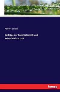 Beitrage Zur Kolonialpolitik Und Kolonialwirtschaft