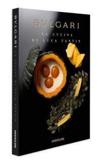 La Cucina Di Luca Fantin: By Bulgari