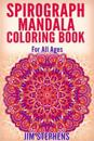 Spirograph Mandala Coloring Book: For All Ages