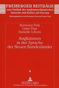 Anglizismen in Der Sprache Der Neuen Bundeslaender: Eine Analyse Zur Verwendung Und Rezeption