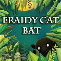 Fraidy Cat Bat