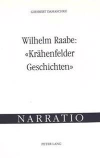Wilhelm Raabe: Kraehenfelder Geschichten