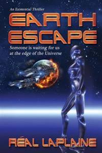 Earth Escape: Someone Is Waiting for Us at the Edge of the Universe
