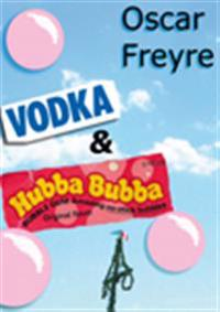 Vodka & Hubba Bubba