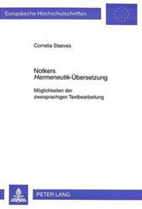 Notkers Hermeneutik-Uebersetzung: Moeglichkeiten Der Zweisprachigen Textbearbeitung