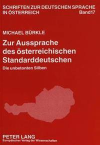 Zur Aussprache Des Oesterreichischen Standarddeutschen: Die Unbetonten Silben
