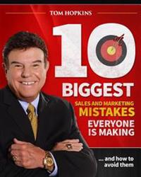 10 Biggest Sales & Marketing Mistakes Everyone is Making and How to Avoid them!