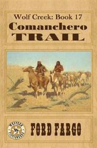 Wolf Creek: Comanchero Trail