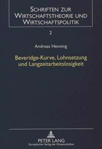 Beveridge-Kurve, Lohnsetzung Und Langzeitarbeitslosigkeit: Eine Theoretische Untersuchung Unter Beruecksichtigung Des Insider-Outsider-Ansatzes Und De