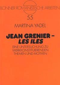 Jean Grenier - Les Iles: Eine Untersuchung Zu Werkkonstituierenden Themen Und Motiven