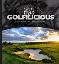 Go Golfilicious : om mat, mulligans och att inte vara riktigt klok