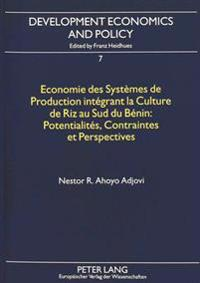 Economie Des Systemes de Production Integrant La Culture de Riz Au Sud Du Benin: . Potentialites, Contraintes Et Perspectives
