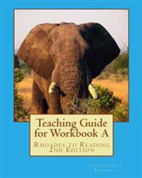 Teaching Guide for Workbook a: Rhoades to Reading 2nd Edition