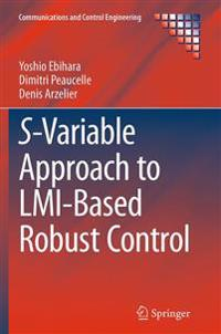 S-Variable Approach to LMI-Based Robust Control