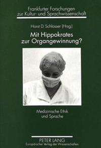 Mit Hippokrates Zur Organgewinnung?