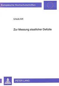 Zur Messung Staatlicher Defizite: Eine Untersuchung Anhand Des Bundeshaushalts Der Bundesrepublik Deutschland