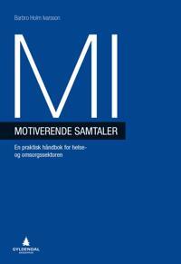 MI - motiverende samtaler; en praktisk håndbok for helse- og omsorgssektoren