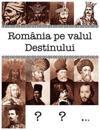 Romania Pe Valul Destinului
