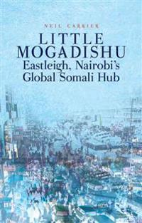 Little Mogadishu: Eastleigh, Nairobi's Global Somali Hub