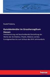 Kunstdenkm ler Im Grossherzogthum Hessen