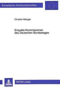 Enquete-Kommissionen Des Deutschen Bundestages: Rechtliche Grundlagen, Aufgaben Und Arbeitsweise