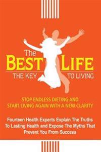The Best Life: The Key to Living