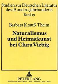 Naturalismus Und Heimatkunst Bei Clara Viebig: Darwinistisch-Evolutionaere Naturvorstellungen Und Ihre Aesthetischen Reaktionsformen