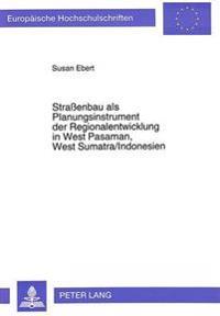 Strassenbau ALS Planungsinstrument Der Regionalentwicklung in West Pasaman, West Sumatra/Indonesien