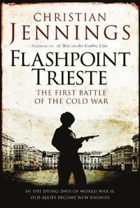 Flashpoint trieste - the first battle of the cold war