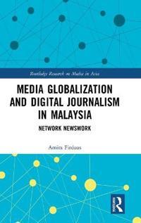 Media Globalization and Digital Journalism in Malaysia