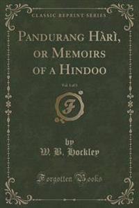 Pandurang Hari, or Memoirs of a Hindoo, Vol. 1 of 3 (Classic Reprint)