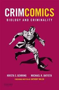 Crimcomics Issue 2: Biology and Criminality