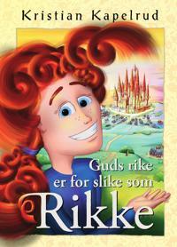 Guds rike er for slike som Rikke