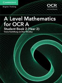 A Level Mathematics for Ocr Student Book, Year 2